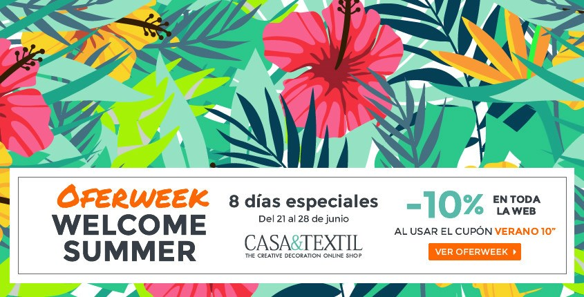 Welcome summer en la Oferweek de Casa y Textil del 28 de junio al 5 de julio